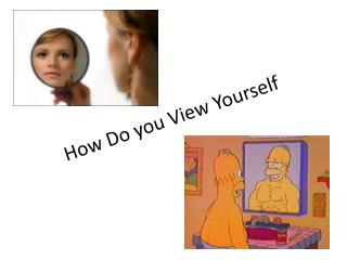 How Do you View Yourself
