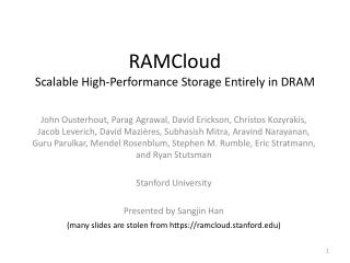 RAMCloud Scalable High-Performance Storage Entirely in DRAM
