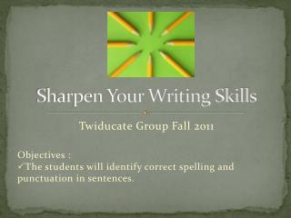 Sharpen Your Writing Skills