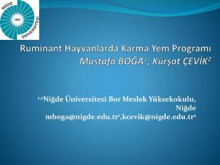 Ruminant  Hayvanlarda Karma Yem Programı Mustafa  BOĞA 1 , Kürşat  ÇEVİK 2