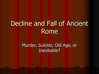 Decline and Fall of Ancient Rome