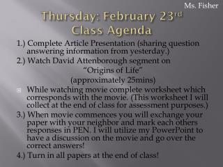 Thursday: February 23 rd Class Agenda