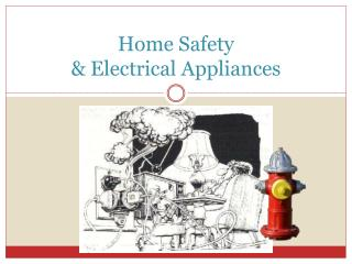 Home Safety  & Electrical Appliances