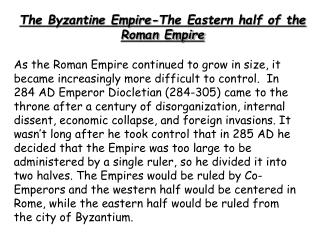 The Byzantine Empire-The Eastern half of the Roman Empire