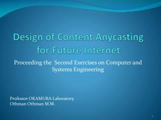 Design of Content Anycasting  for  Future Internet
