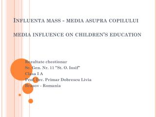 Influenta mass - media asupra  copilului media influence on children's education