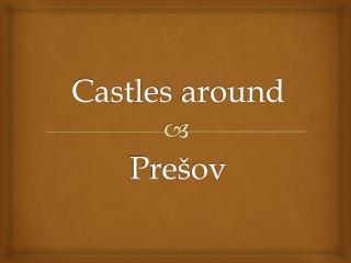 Castles around Prešov