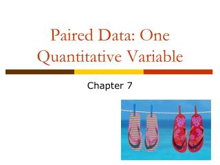 Paired  Data: One Quantitative  Variable