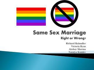 Same Sex Marriage Right or Wrong?