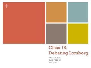Class 18:  Debating  Lomborg