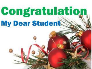 Congratulation  My Dear Student