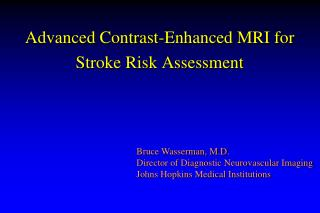 Advanced Contrast-Enhanced MRI for Stroke Risk Assessment