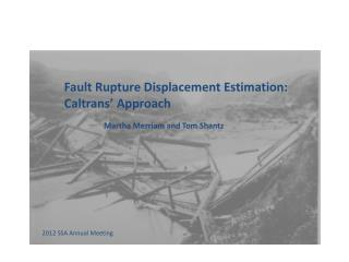 Fault Rupture Displacement Estimation: Caltrans� Approach