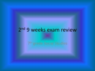 2 nd  9 weeks exam review