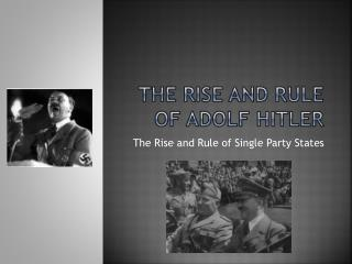 The Rise and Rule of Adolf Hitler