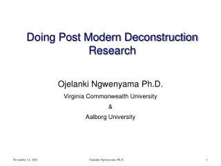 Doing Post Modern Deconstruction Research
