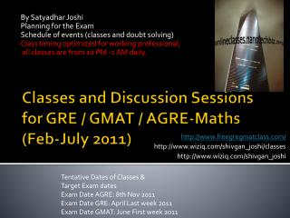 Classes and Discussion Sessions for GRE / GMAT / AGRE- Maths  (Feb-July 2011)