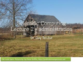 Scientific Computing Lecture 2  -  administration