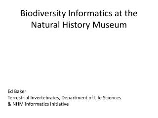 Biodiversity Informatics at the Natural History Museum