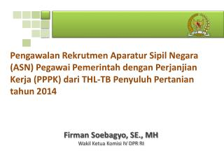 F irman Soebagyo, SE., MH Wakil Ketua Komisi IV DPR RI