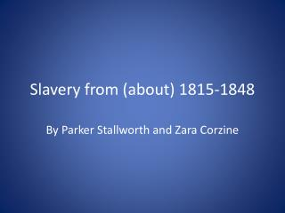 Slavery from (about) 1815-1848