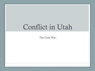 Conflict in Utah
