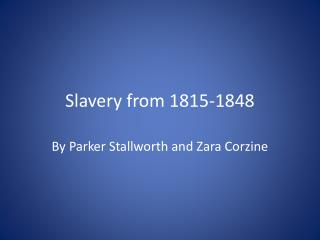 Slavery from 1815-1848