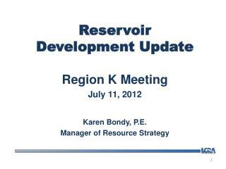 Reservoir Development Update