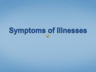 Symptoms of Illnesses