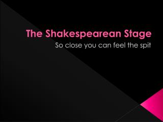 The Shakespearean Stage