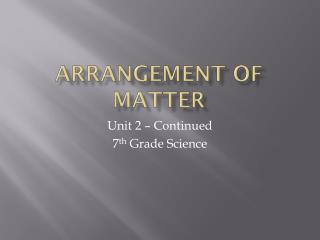 Arrangement of Matter