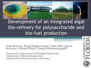 Development of an integrated algal bio-refinery for polysaccharide and bio-fuel production