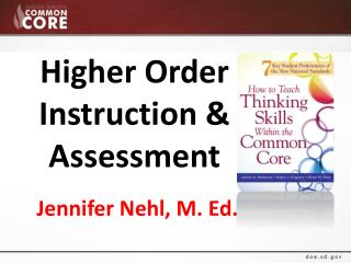 Higher Order  Instruction & Assessment