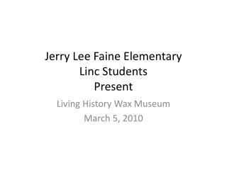 Jerry Lee  Faine  Elementary  Linc  Students  Present