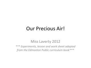 Our Precious Air!