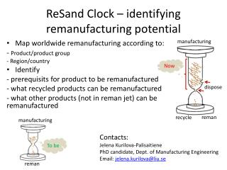 ReSand  Clock –  identifying remanufacturing  potential