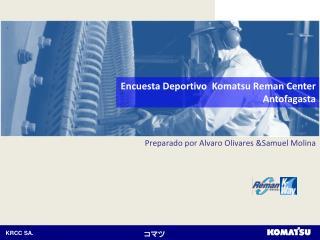 Encuesta Deportivo  Komatsu Reman Center Antofagasta
