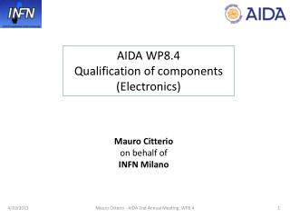 AIDA WP8.4  Qualification of components (Electronics)
