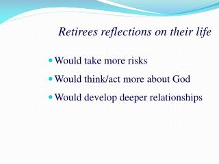 Retirees reflections on their life