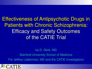 Effectiveness of Antipsychotic Drugs in Patients with Chronic Schizophrenia:  Efficacy and Safety Outcomes of the CATIE