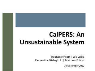 CalPERS : An Unsustainable System