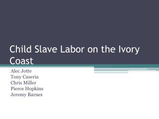 Child Slave Labor on the Ivory Coast