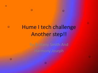 Hume I tech challenge  Another step!!