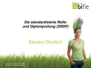 Die  standardisierte  Reife-  und Diplomprüfung (SRDP)