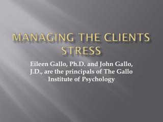 Managing the Clients stress