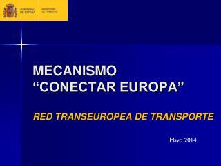 "MECANISMO  ""CONECTAR EUROPA"" RED TRANSEUROPEA DE TRANSPORTE"