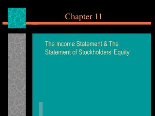 The Income Statement  The Statement of Stockholders  Equity