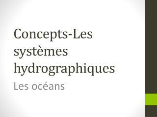 Concepts-Les systèmes hydrographiques