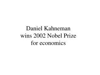 Daniel Kahneman  wins 2002 Nobel Prize  for economics