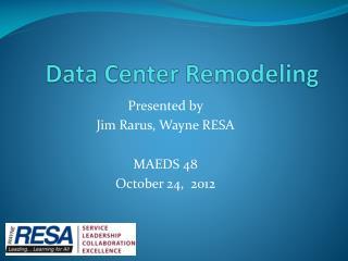Data Center Remodeling